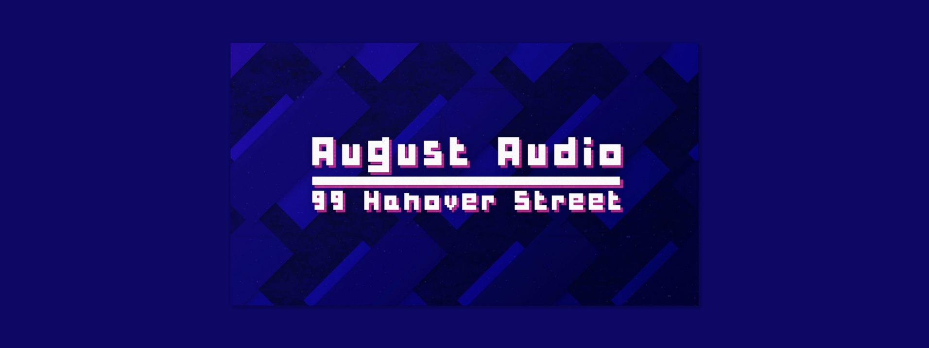 August Audio designed by Dephined for 99 Hanover Street
